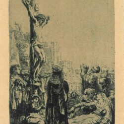 Rembrandt, etching, Bartsch B. 80, The crucifixion: small plate